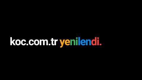 """Koc.com.tr """"Değer Temelli"""" İtibar Yönetimi Odağında Yenilendi"""